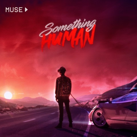 Muse's New Single, 'Something Human' iis Out Now